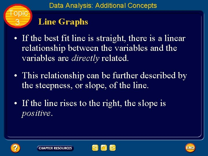 Topic 3 Data Analysis: Additional Concepts Line Graphs • If the best fit line