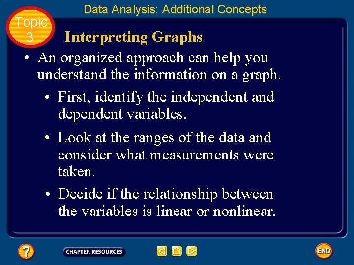 Topic 3 Data Analysis: Additional Concepts Interpreting Graphs • An organized approach can help