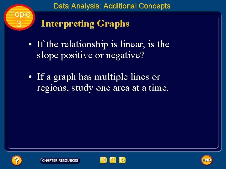 Topic 3 Data Analysis: Additional Concepts Interpreting Graphs • If the relationship is linear,