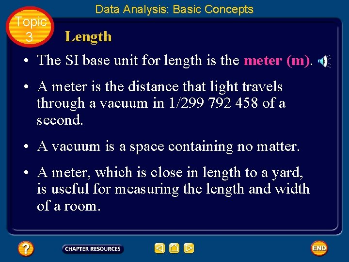 Topic 3 Data Analysis: Basic Concepts Length • The SI base unit for length