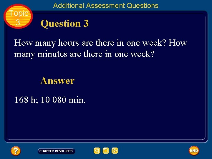 Topic 3 Additional Assessment Questions Question 3 How many hours are there in one