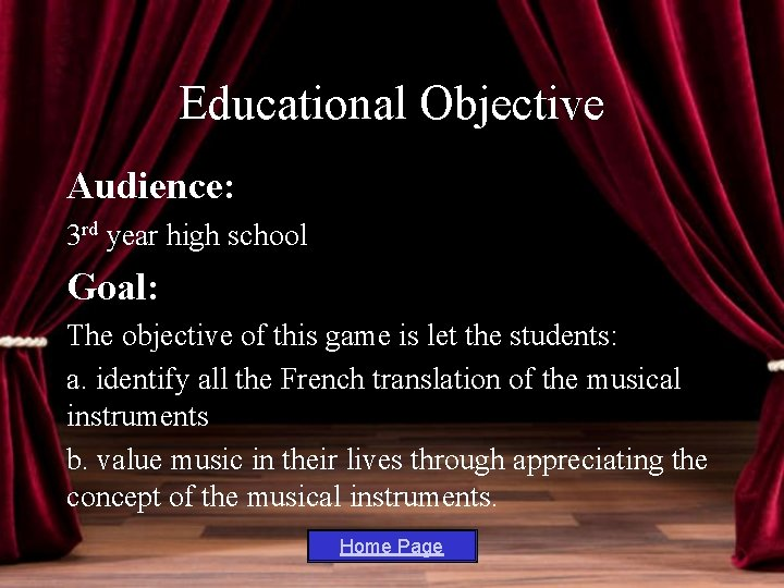 Educational Objective Audience: 3 rd year high school Goal: The objective of this game