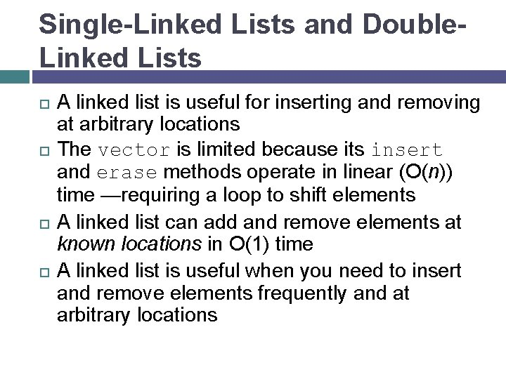 Single-Linked Lists and Double. Linked Lists A linked list is useful for inserting and