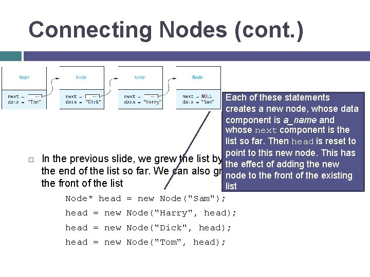Connecting Nodes (cont. ) [insert Figure 4. 16 here] Each of these statements creates