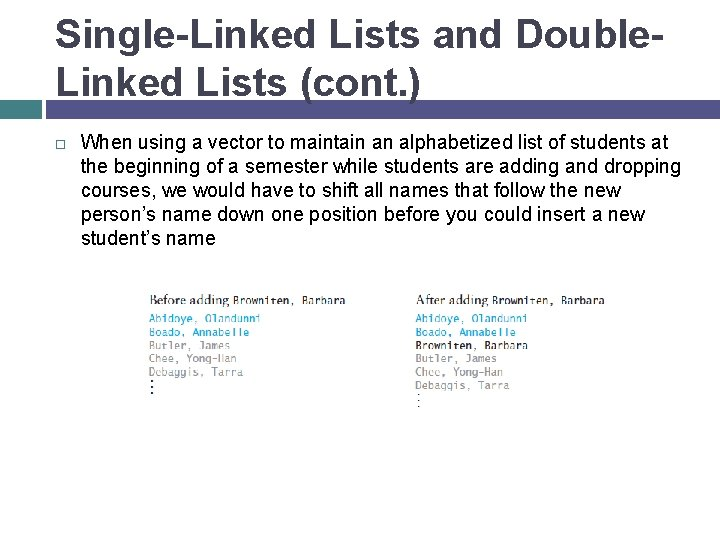 Single-Linked Lists and Double. Linked Lists (cont. ) When using a vector to maintain