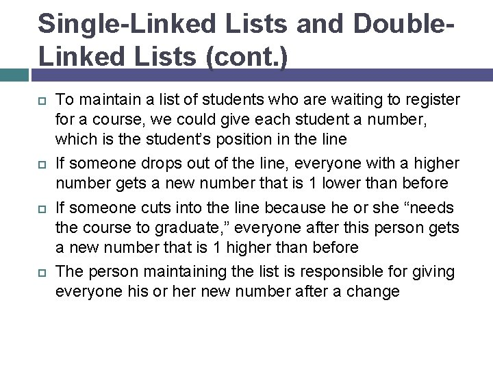 Single-Linked Lists and Double. Linked Lists (cont. ) To maintain a list of students