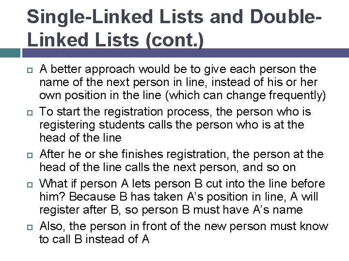 Single-Linked Lists and Double. Linked Lists (cont. ) A better approach would be to