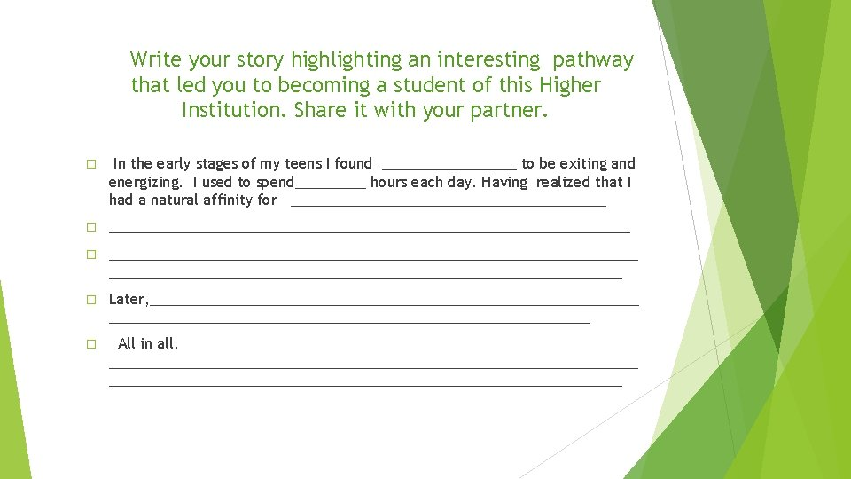 Write your story highlighting an interesting pathway that led you to becoming a student