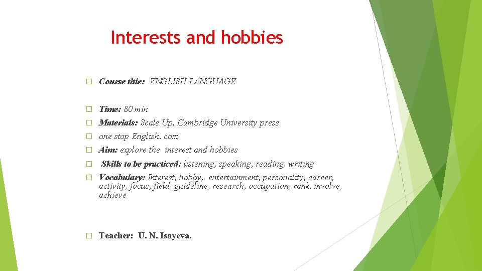 Interests and hobbies � Course title: ENGLISH LANGUAGE � Time: 80 min � Materials: