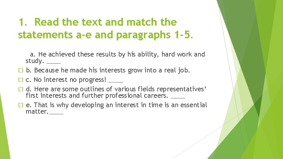 1. Read the text and match the statements a-e and paragraphs 1 -5. �