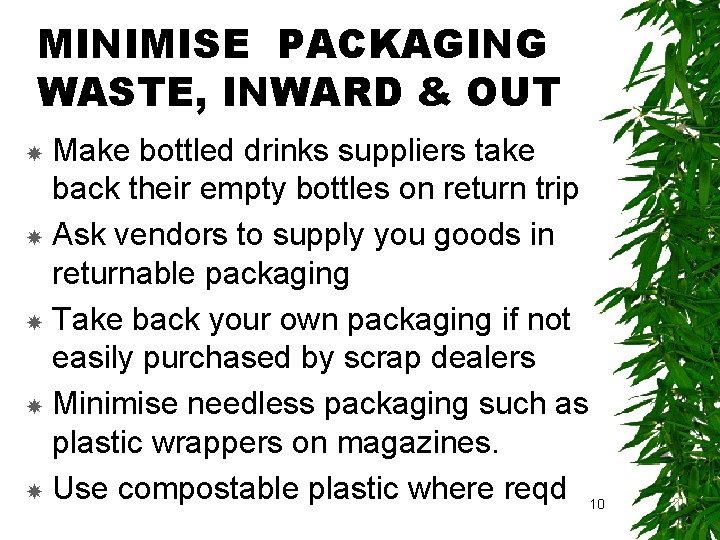 MINIMISE PACKAGING WASTE, INWARD & OUT Make bottled drinks suppliers take back their empty