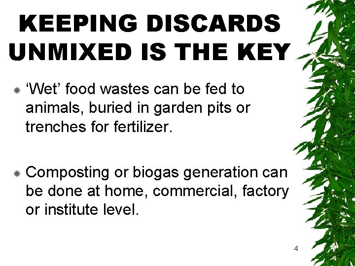 KEEPING DISCARDS UNMIXED IS THE KEY 'Wet' food wastes can be fed to animals,