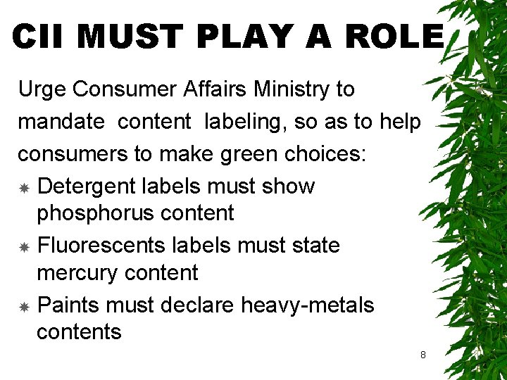 CII MUST PLAY A ROLE Urge Consumer Affairs Ministry to mandate content labeling, so