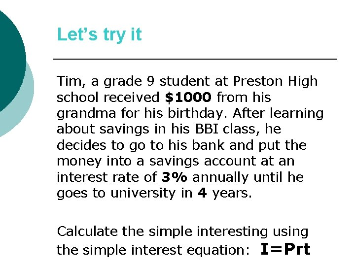 Let's try it Tim, a grade 9 student at Preston High school received $1000