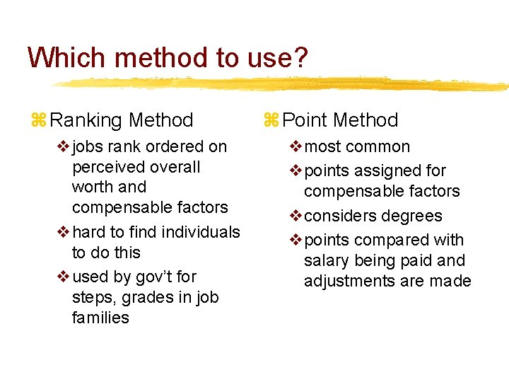 Which method to use? z Ranking Method vjobs rank ordered on perceived overall worth