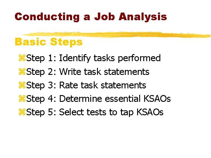 Conducting a Job Analysis Basic Steps z. Step 1: 2: 3: 4: 5: Identify