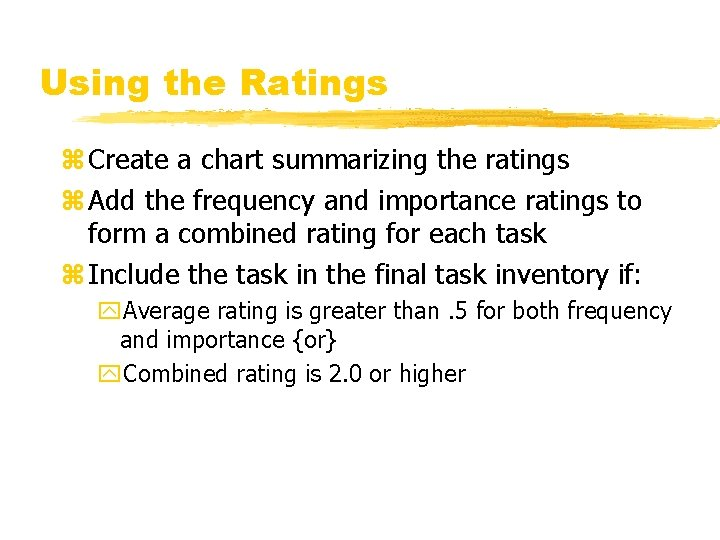 Using the Ratings z Create a chart summarizing the ratings z Add the frequency