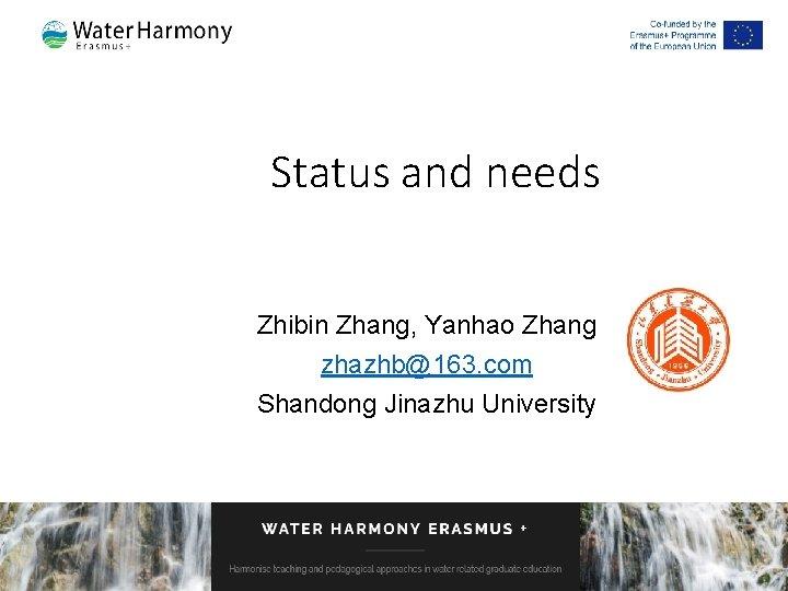 Status and needs Zhibin Zhang, Yanhao Zhang zhazhb@163. com Shandong Jinazhu University