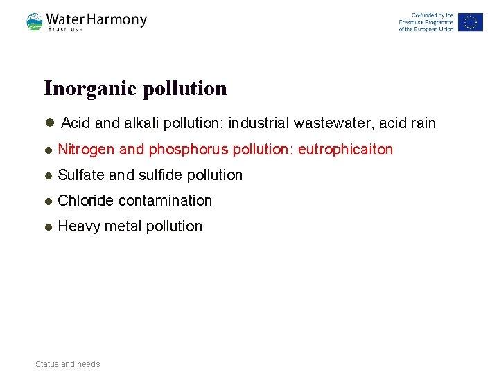 Inorganic pollution l Acid and alkali pollution: industrial wastewater, acid rain l Nitrogen and