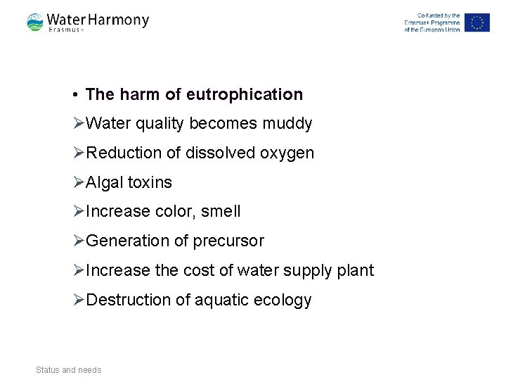 • The harm of eutrophication ØWater quality becomes muddy ØReduction of dissolved oxygen