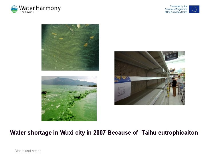 Water shortage in Wuxi city in 2007 Because of Taihu eutrophicaiton Status and needs