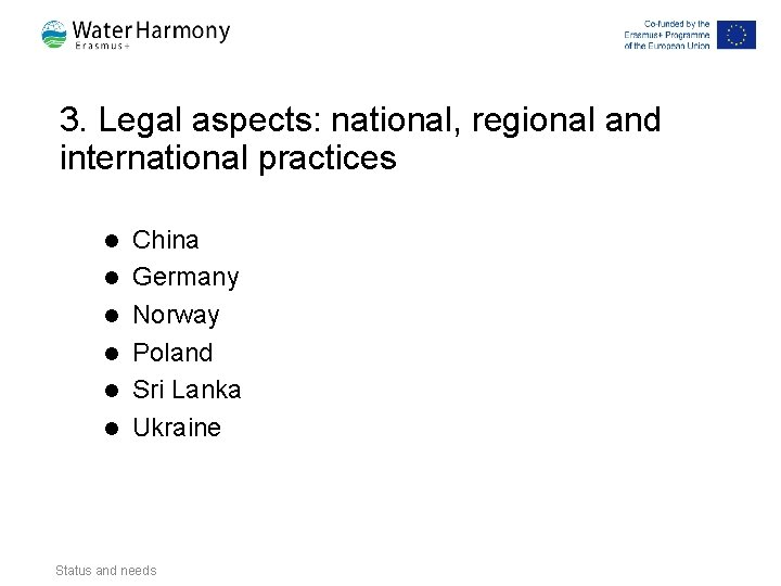 3. Legal aspects: national, regional and international practices l l l China Germany Norway