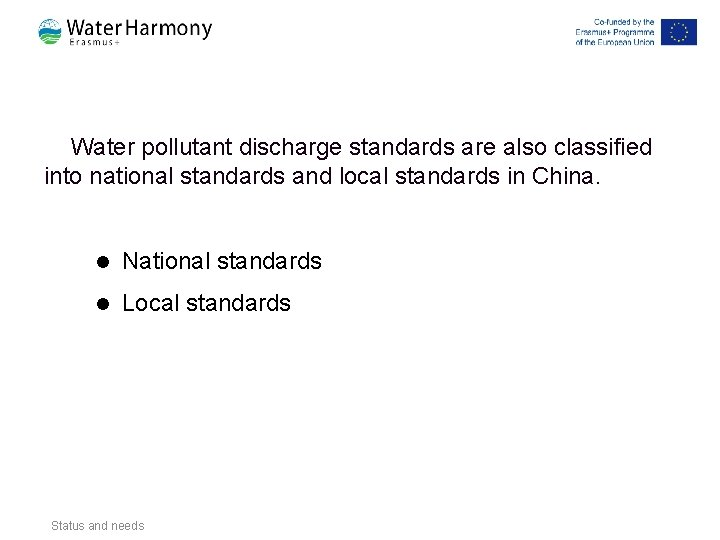 Water pollutant discharge standards are also classified into national standards and local standards