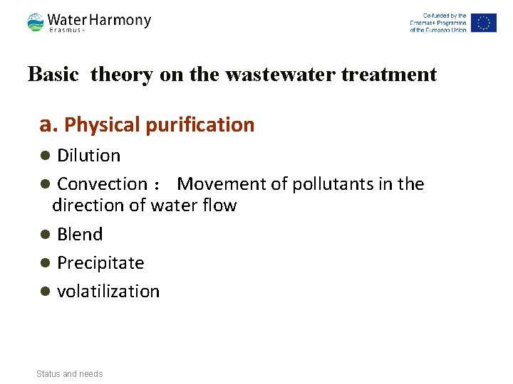 Basic theory on the wastewater treatment a. Physical purification Dilution l Convection : Movement