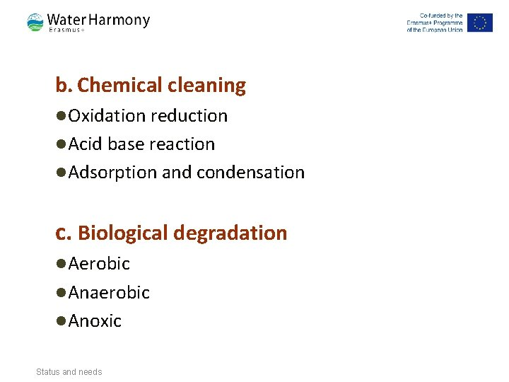 b. Chemical cleaning l Oxidation reduction l Acid base reaction l Adsorption and condensation