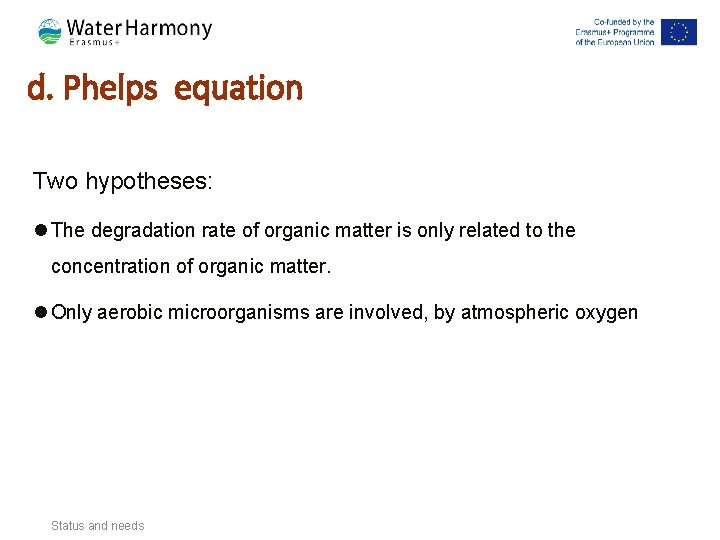 d. Phelps equation Two hypotheses: l The degradation rate of organic matter is only