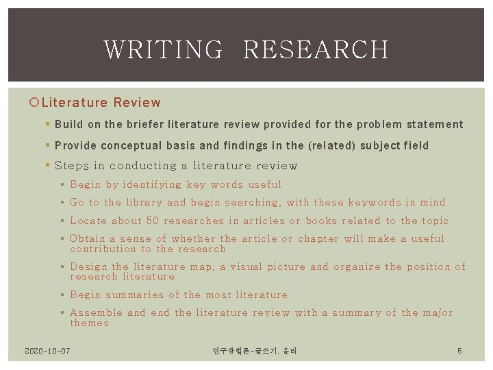 WRITING RESEARCH Literature Review § Build on the briefer literature review provided for the