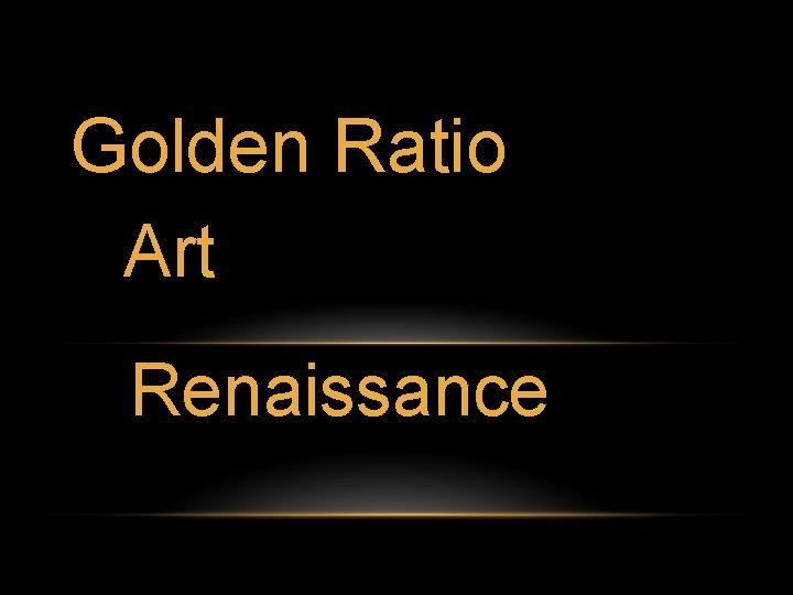 Golden Ratio Art Renaissance