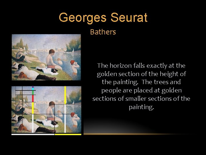 Georges Seurat Bathers The horizon falls exactly at the golden section of the height