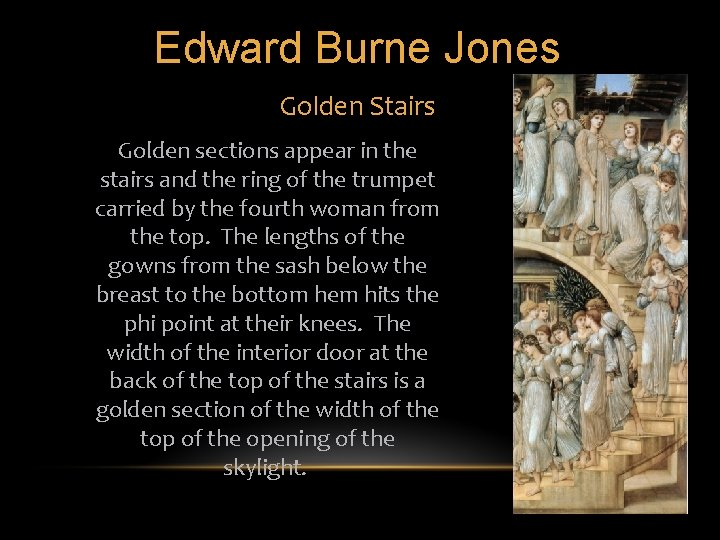 Edward Burne Jones Golden Stairs Golden sections appear in the stairs and the ring