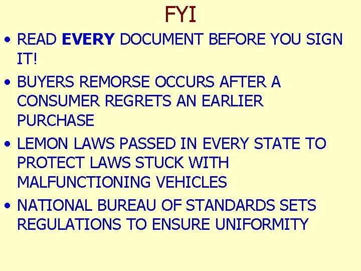 FYI • READ EVERY DOCUMENT BEFORE YOU SIGN IT! • BUYERS REMORSE OCCURS AFTER