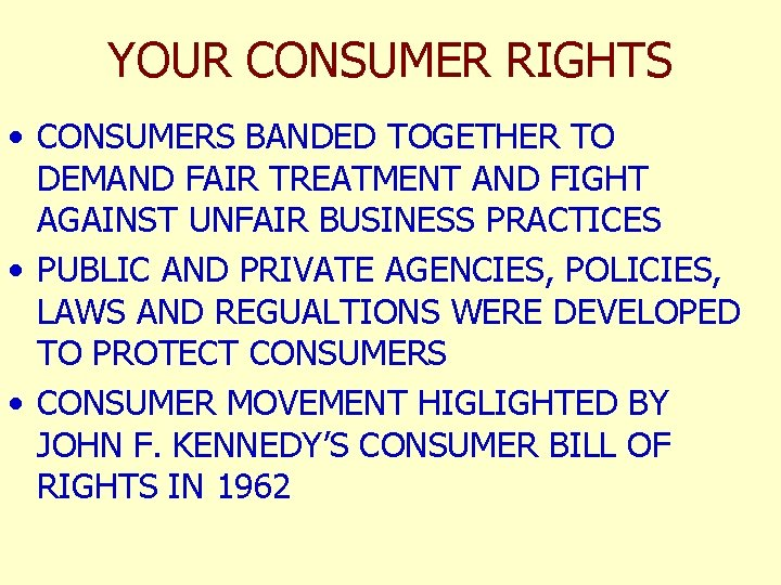 YOUR CONSUMER RIGHTS • CONSUMERS BANDED TOGETHER TO DEMAND FAIR TREATMENT AND FIGHT AGAINST