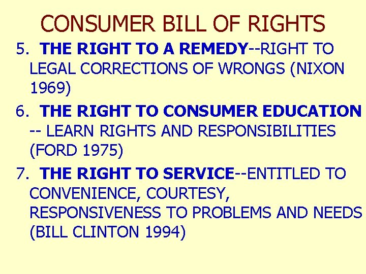 CONSUMER BILL OF RIGHTS 5. THE RIGHT TO A REMEDY--RIGHT TO LEGAL CORRECTIONS OF