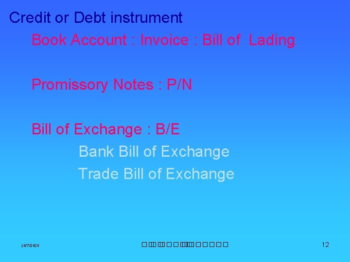Credit or Debt instrument Book Account : Invoice : Bill of Lading Promissory Notes
