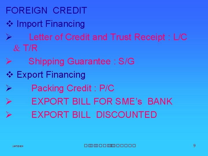 FOREIGN CREDIT v Import Financing Ø Letter of Credit and Trust Receipt : L/C