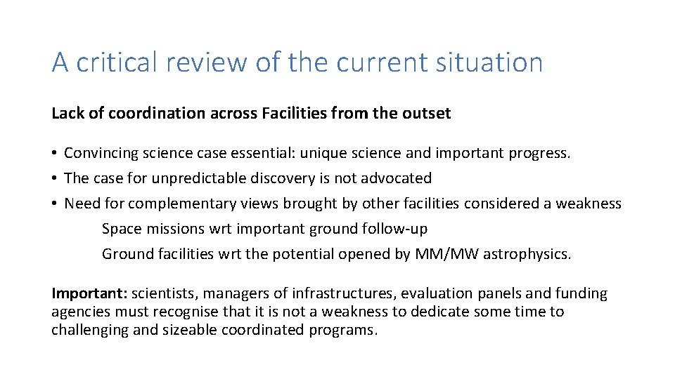 A critical review of the current situation Lack of coordination across Facilities from the