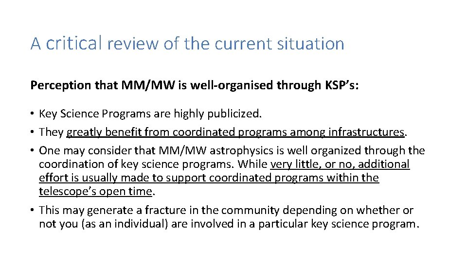 A critical review of the current situation Perception that MM/MW is well-organised through KSP's:
