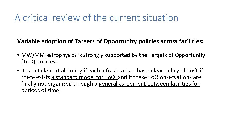 A critical review of the current situation Variable adoption of Targets of Opportunity policies