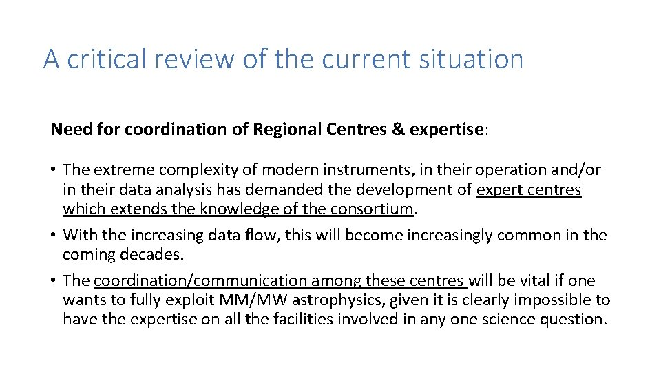 A critical review of the current situation Need for coordination of Regional Centres &