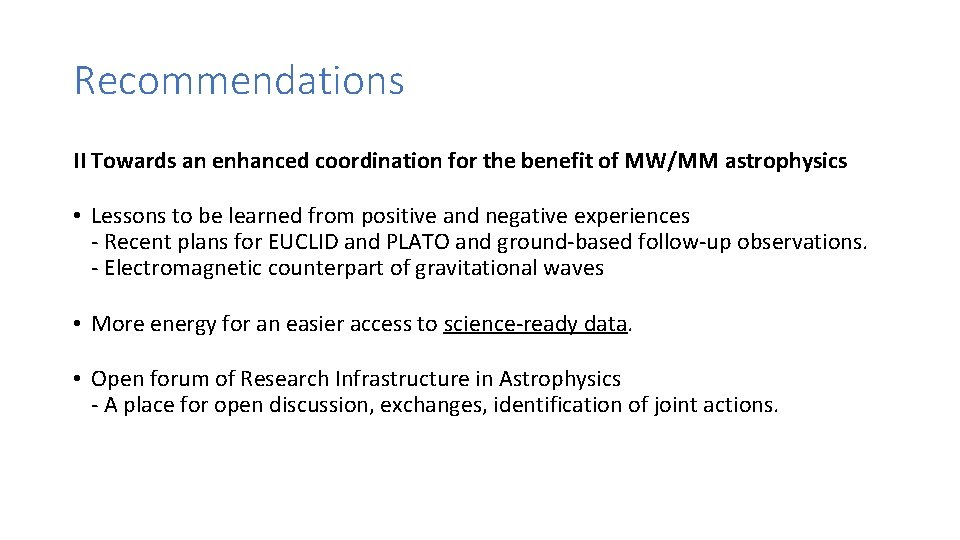 Recommendations II Towards an enhanced coordination for the benefit of MW/MM astrophysics • Lessons