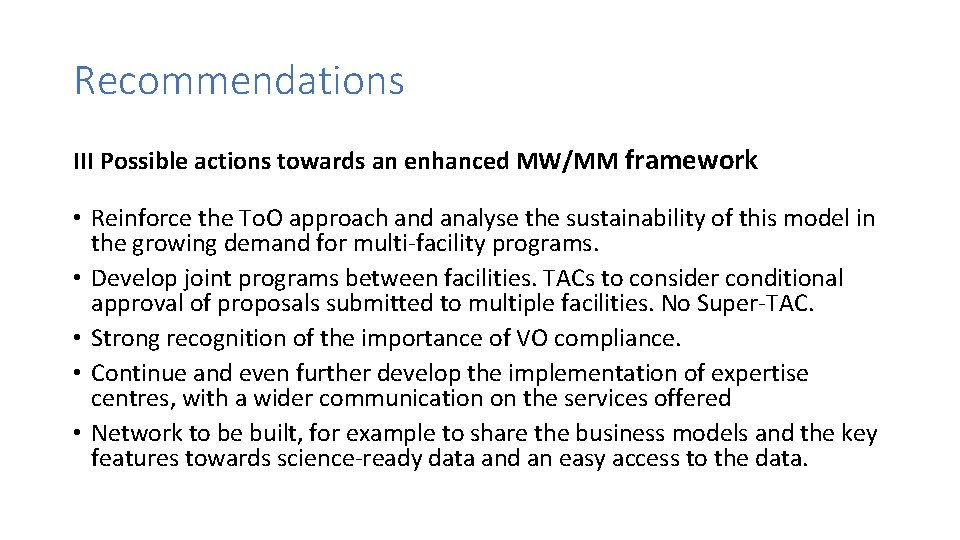 Recommendations III Possible actions towards an enhanced MW/MM framework • Reinforce the To. O