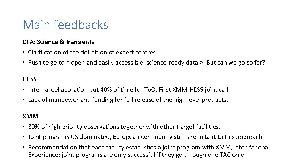 Main feedbacks CTA: Science & transients • Clarification of the definition of expert centres.
