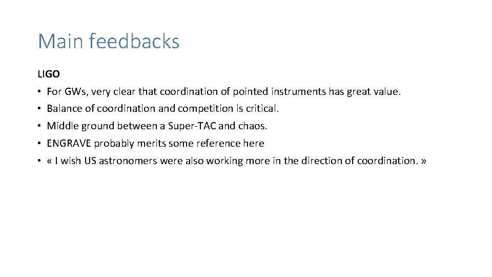 Main feedbacks LIGO • For GWs, very clear that coordination of pointed instruments has