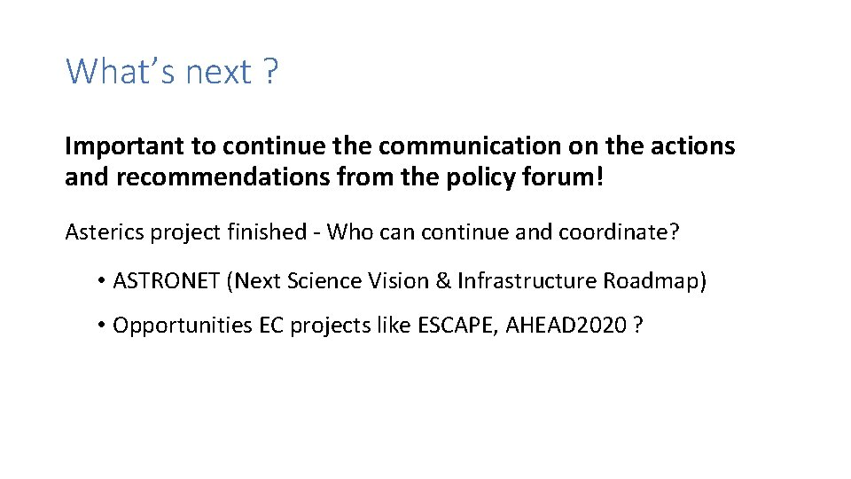 What's next ? Important to continue the communication on the actions and recommendations from