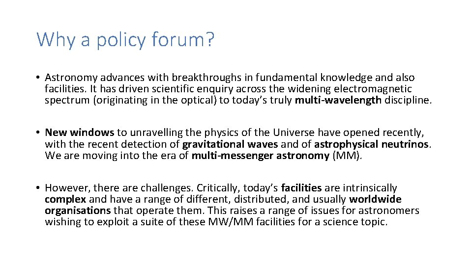 Why a policy forum? • Astronomy advances with breakthroughs in fundamental knowledge and also