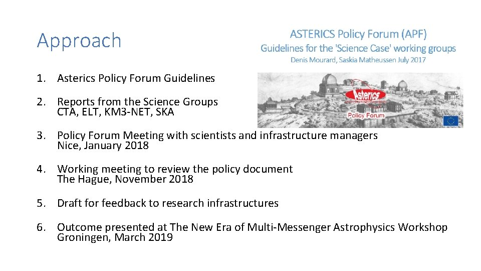 Approach 1. Asterics Policy Forum Guidelines 2. Reports from the Science Groups CTA, ELT,